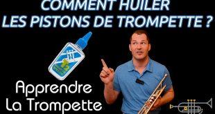 """Comment huiler les Pistons de trompette ? """"Apprendre La Trompette"""""""