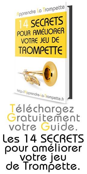 Cliquez pour télécharger le guide : Les 14 secrets pour améliorer votre jeu de trompette !