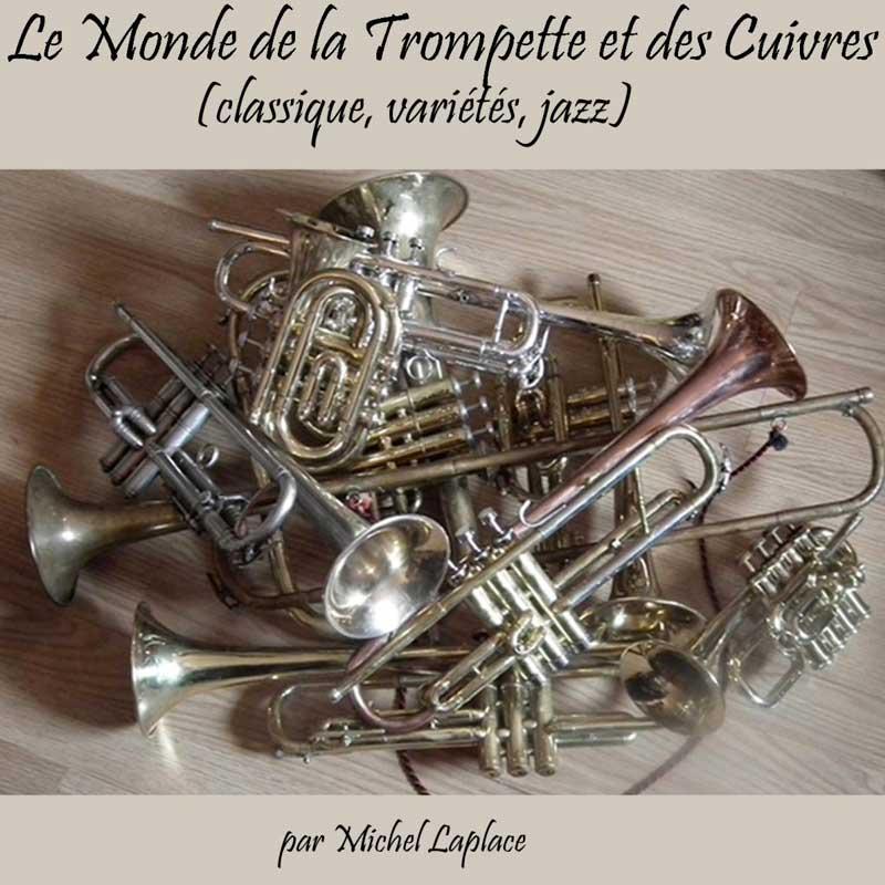 Le Monde de la Trompette & des Cuivres, par Michel Laplace.